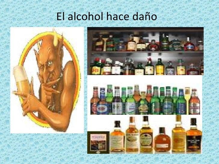 El alcohol hace daño