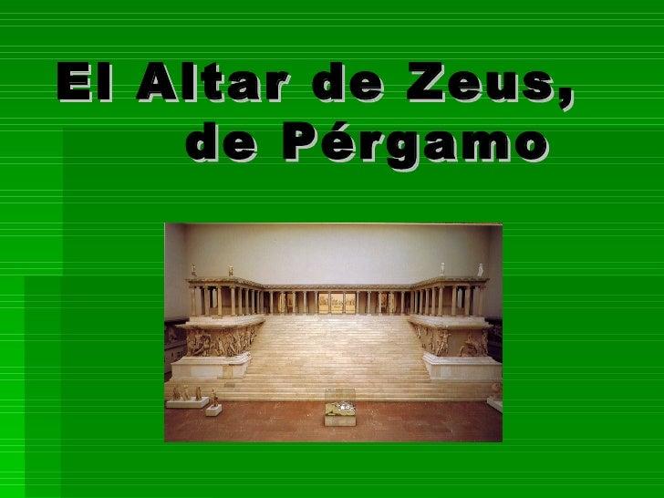 El Altar de Zeus,    de Pérgamo