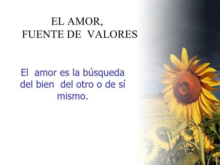 El Amor  Fuente De  Valores