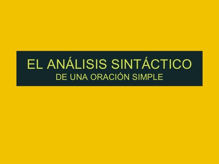 EL ANÁLISIS SINTÁCTICO DE UNA ORACIÓN SIMPLE