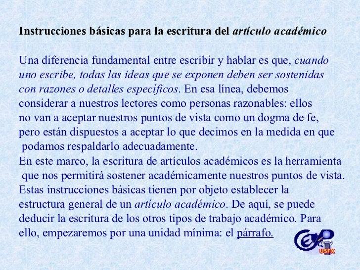 Instrucciones básicas para la escritura del  artículo académico Una diferencia fundamental entre escribir y hablar es que,...