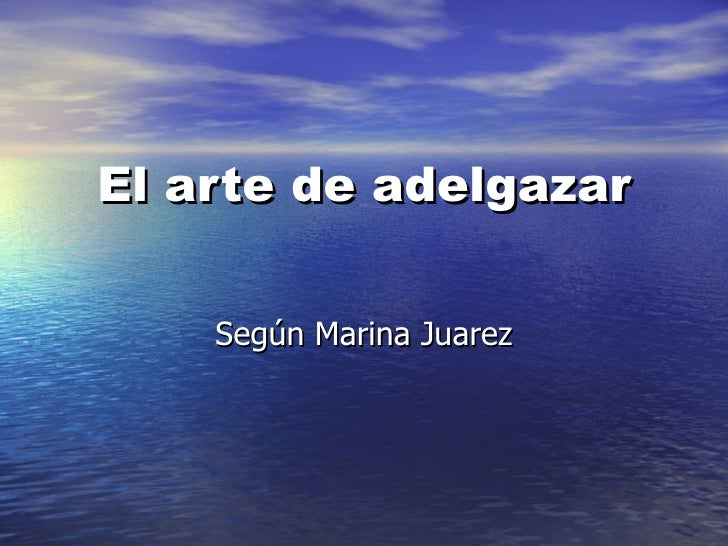 El arte de adelgazar Según Marina Juarez