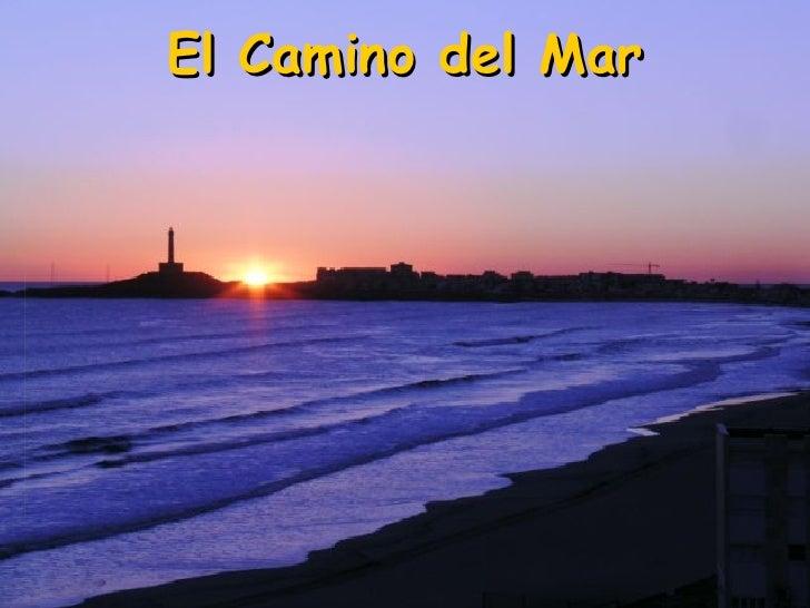 El Camino del Mar