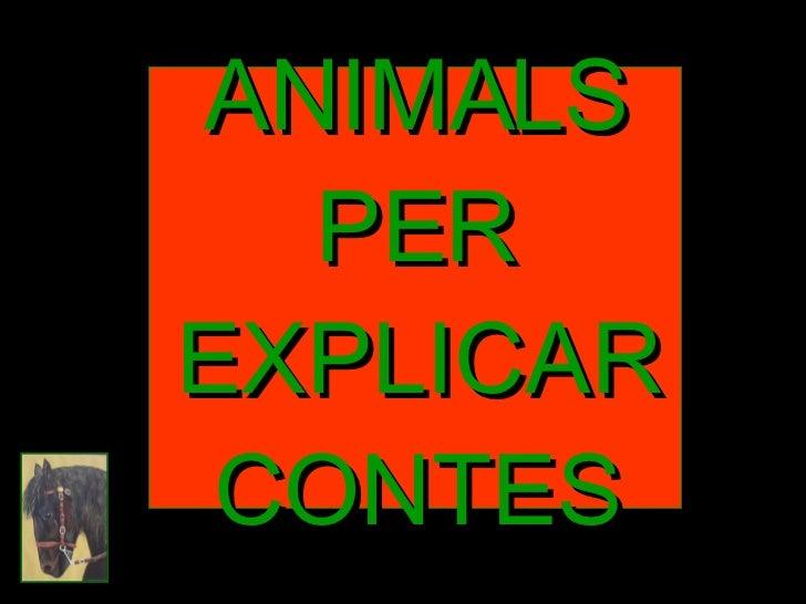 ANIMALS PER EXPLICAR CONTES