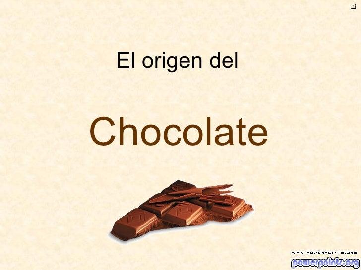 El origen del  Chocolate ﻙ