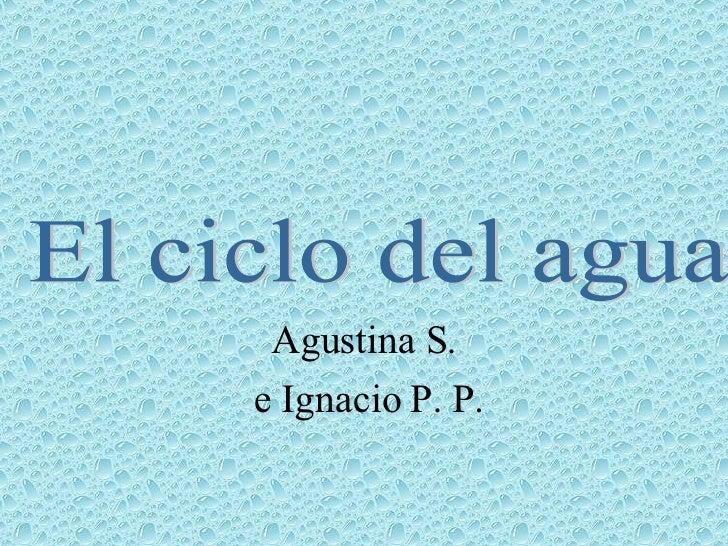 Agustina S. e Ignacio P. P. El ciclo del agua