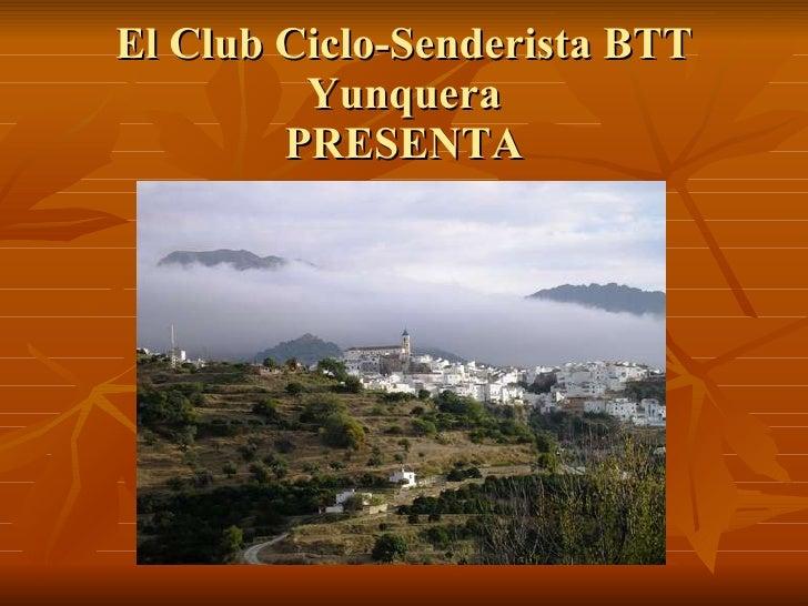 El Club Ciclo-Senderista BTT Yunquera PRESENTA Presenta Rincones de Otoño