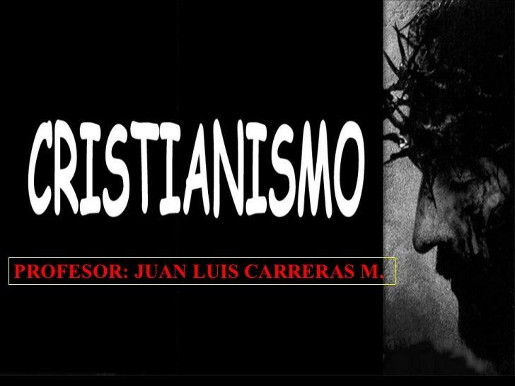 PROFESOR: JUAN LUIS CARRERAS M.