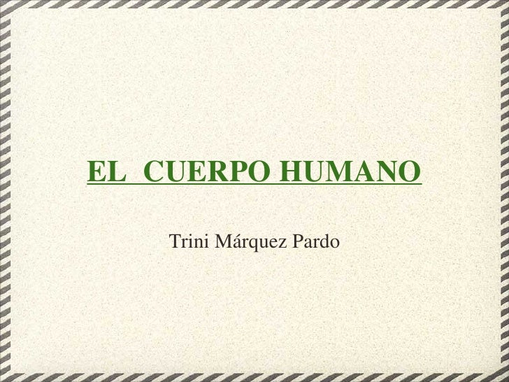 EL CUERPO HUMANO Trini Márquez Pardo