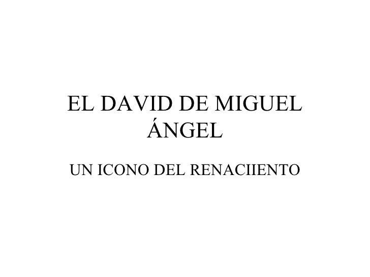 EL DAVID DE MIGUEL ÁNGEL UN ICONO DEL RENACIIENTO