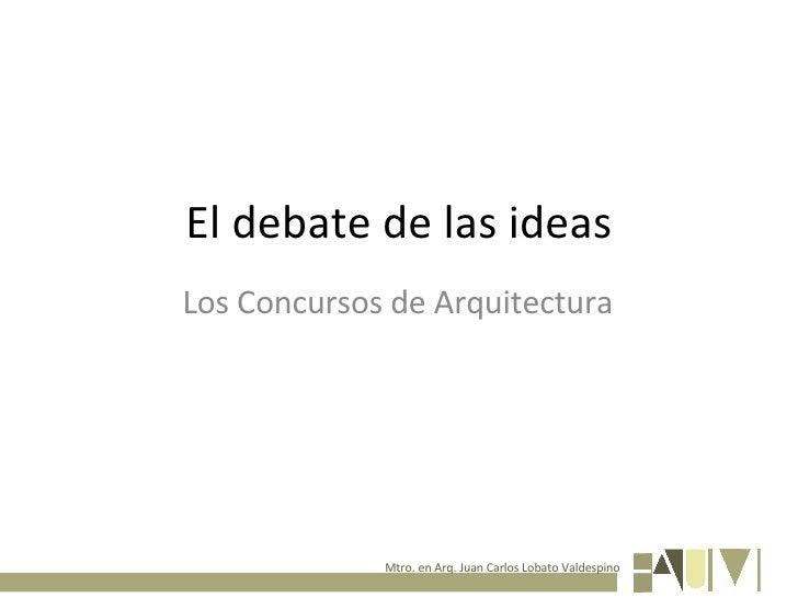 El debate de las ideas Los Concursos de Arquitectura