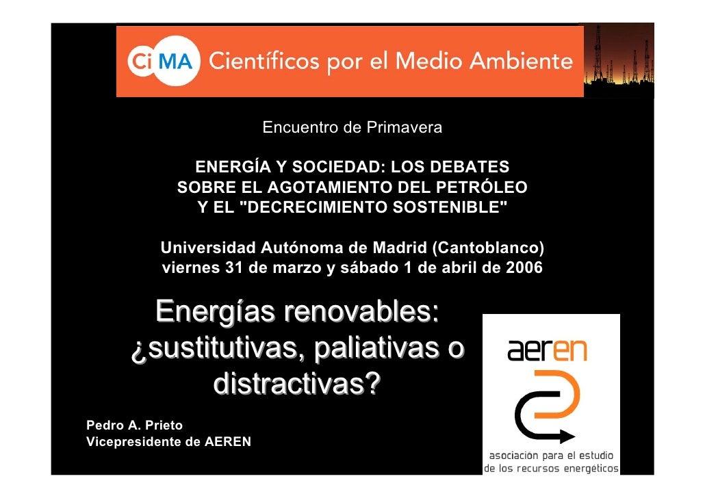 Encuentro de Primavera                ENERGÍA Y SOCIEDAD: LOS DEBATES             SOBRE EL AGOTAMIENTO DEL PETRÓLEO       ...