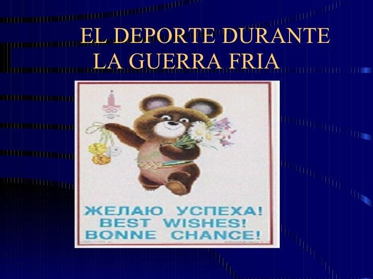 EL DEPORTE DURANTE LA GUERRA FRIA