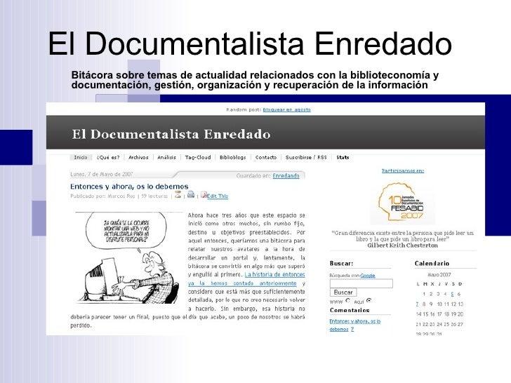 El Documentalista Enredado Bitácora sobre temas de actualidad relacionados con la biblioteconomía y documentación, gestión...