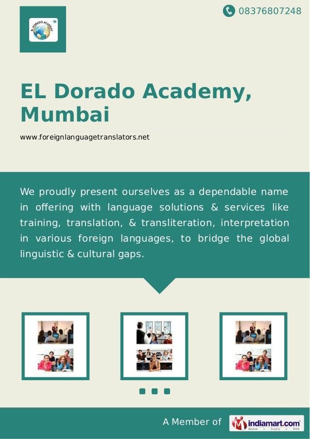 08376807248 A Member of EL Dorado Academy, Mumbai www.foreignlanguagetranslators.net We proudly present ourselves as a dep...