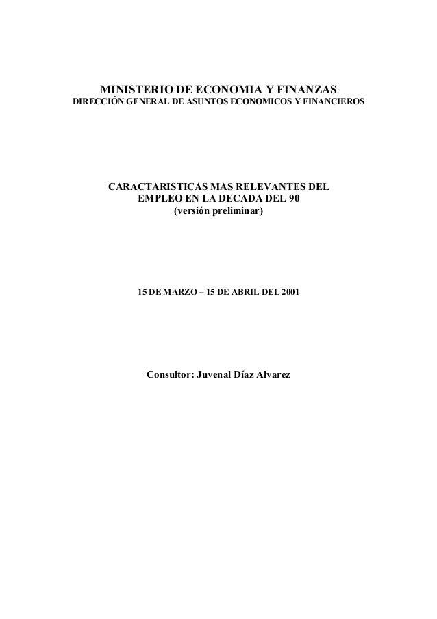 MINISTERIO DE ECONOMIA Y FINANZAS DIRECCIÓN GENERAL DE ASUNTOS ECONOMICOS Y FINANCIEROS CARACTARISTICAS MAS RELEVANTES DEL...