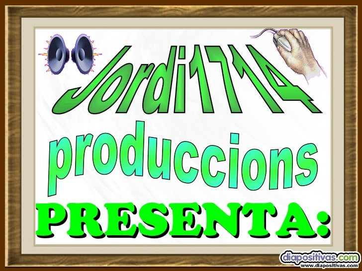 PRESENTA: Jordi1714  produccions