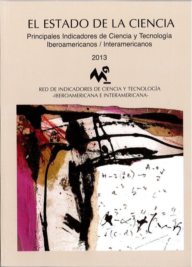 EL ESTADO DE  LA CIENCIA  Principales Indicadores de  Ciencia y Tecnología  Iberoamericanos /  Interamericanos  2013