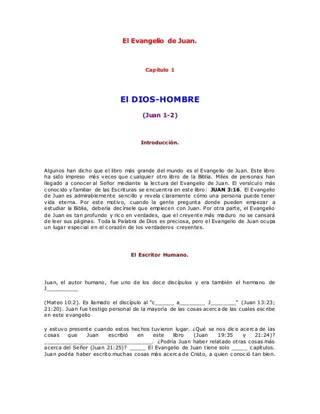 El Evangelio de Juan. Capítulo 1 El DIOS-HOMBRE (Juan 1-2) Introducción. Algunos han dicho que el libro más grande del mun...