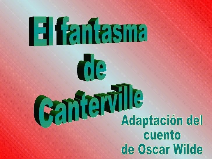 El fantasma de  Canterville Adaptación del  cuento de Oscar Wilde