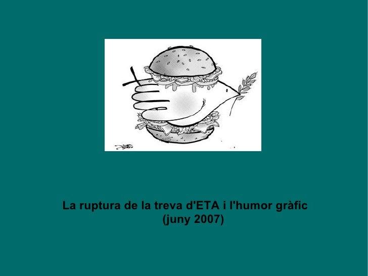 El final de la treva d'ETA i l'humor gràfic