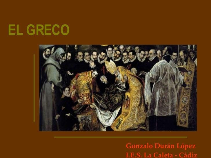 EL GRECO Gonzalo Durán López I.E.S. La Caleta - Cádiz