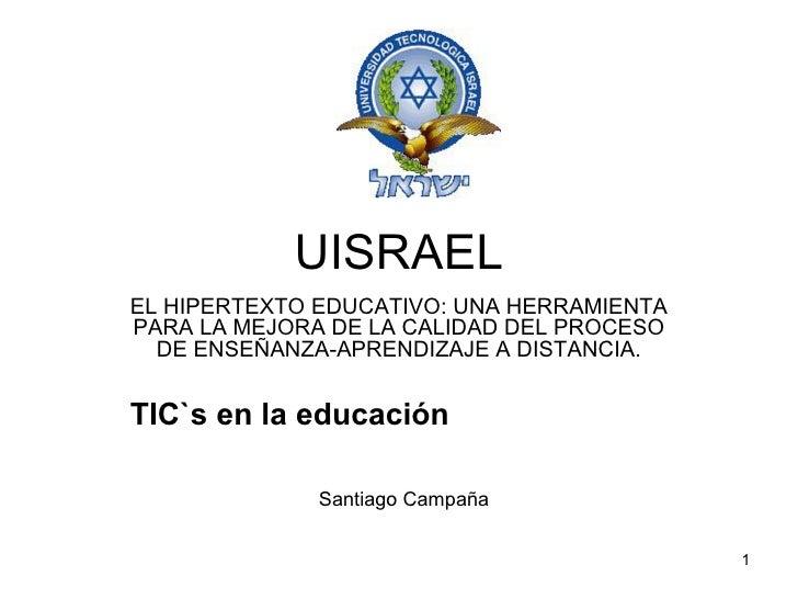 UISRAEL EL HIPERTEXTO EDUCATIVO: UNA HERRAMIENTA PARA LA MEJORA DE LA CALIDAD DEL PROCESO DE ENSEÑANZA-APRENDIZAJE A DISTA...