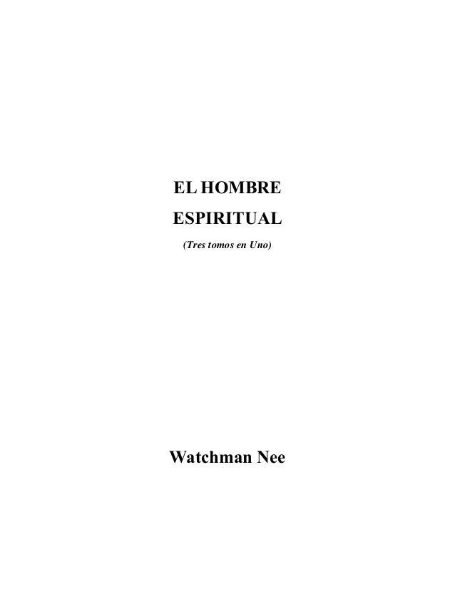 EL HOMBRE ESPIRITUAL (Tres tomos en Uno)  Watchman Nee