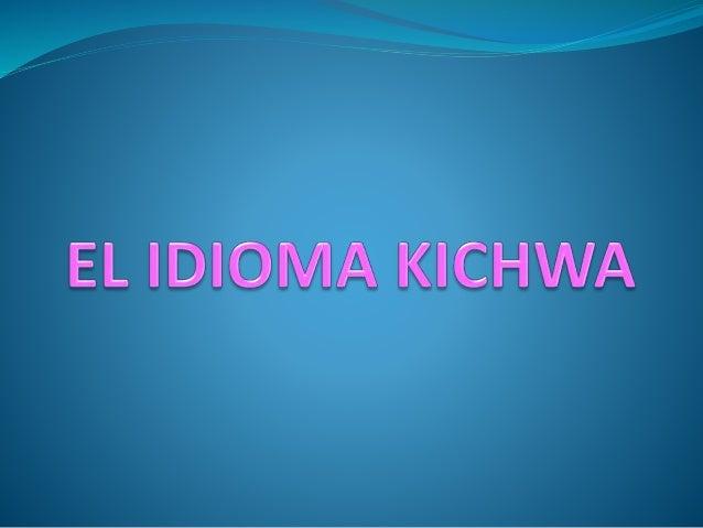 La lengua kichwa de Salasaca pertenece a la familia quechua, específicamente el grupo A, que es el principal.