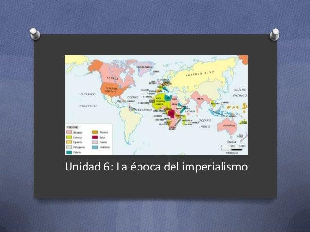 Unidad 6: La época del imperialismo