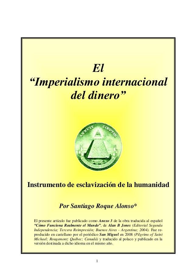"""El """"Imperialismo Internacional del dinero"""".-Santiago Roque Alonso-"""
