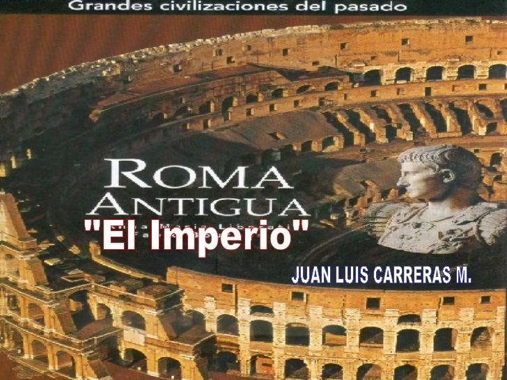 """""""El Imperio"""" JUAN LUIS CARRERAS M."""