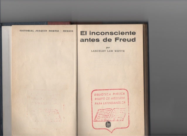 El Inconsciente antes de Freud   Lancelot Law Whyte