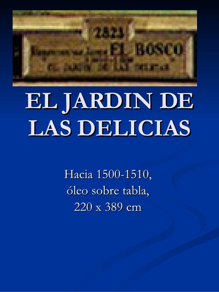 EL JARDIN DE LAS DELICIAS Hacia 1500-1510,  óleo sobre tabla,  220 x 389 cm