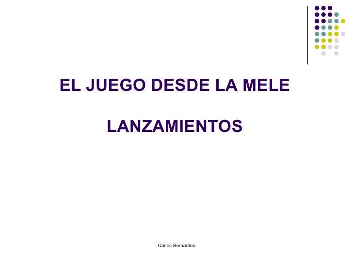 EL JUEGO DESDE LA MELE LANZAMIENTOS