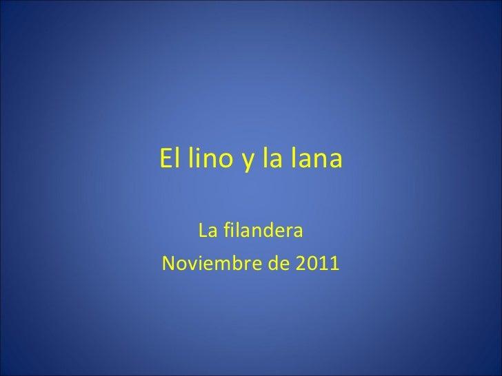 El lino y la lana La filandera Noviembre de 2011