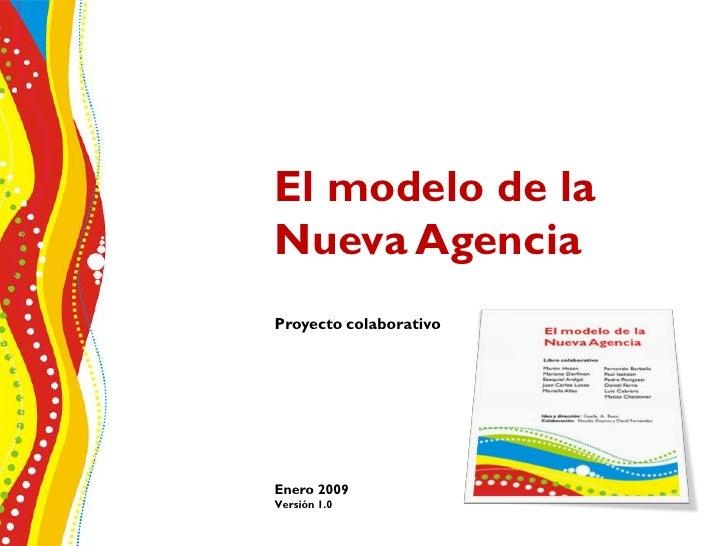 El Modelo de la Nueva Agencia - El proyecto