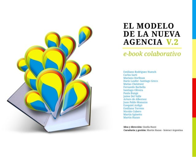 El modelo de la nueva agencia Versión 2 - Marzo 2013  Este e-book es de acceso gratuito, permitiéndose su copia y distribu...