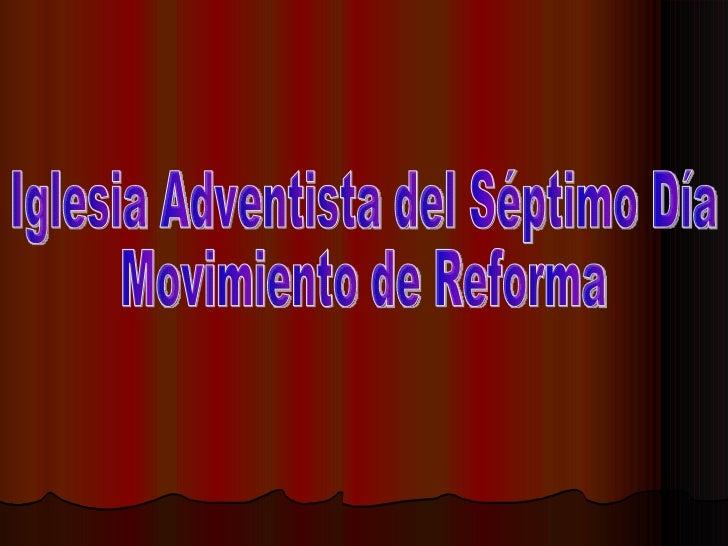Iglesia Adventista del Séptimo Día Movimiento de Reforma