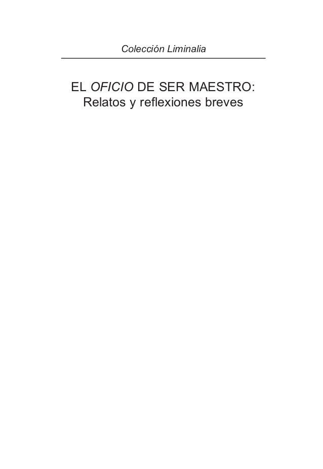 Colección Liminalia  EL OFICIO DE SER MAESTRO: Relatos y reflexiones breves