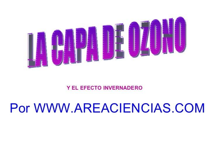 LA CAPA DE OZONO Y EL EFECTO INVERNADERO