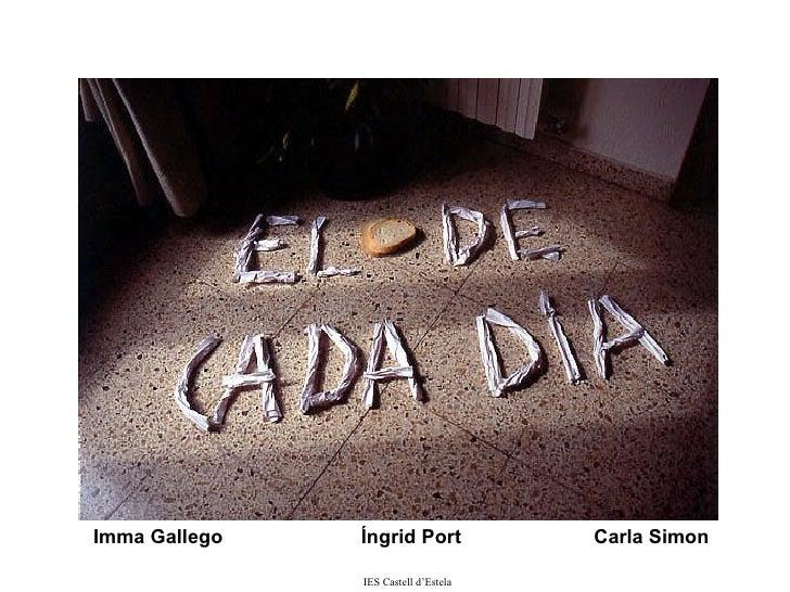 Imma Gallego  Íngrid Port  Carla Simon IES Castell d'Estela