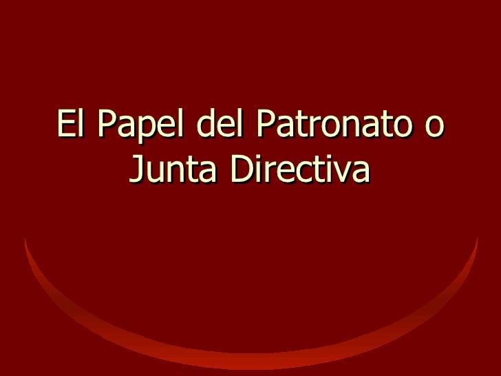 El Papel del Patronato o Junta Directiva