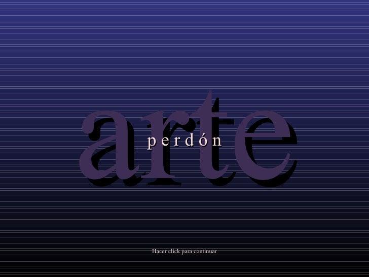 Hacer click para continuar arte p  e   r   d   ó   n