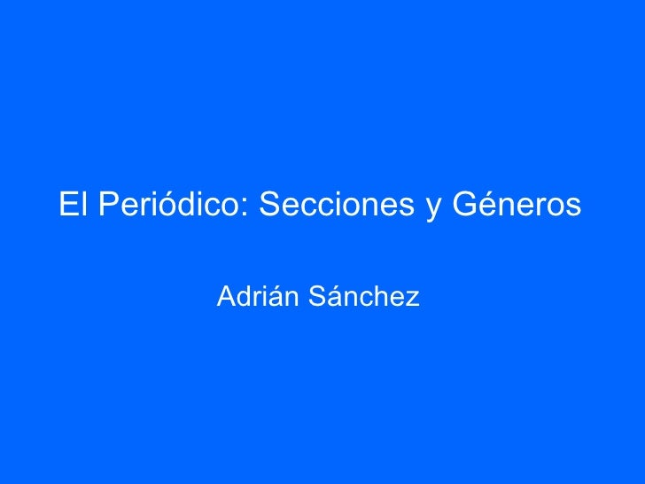 El Periódico: Secciones y Géneros   Adrián Sánchez