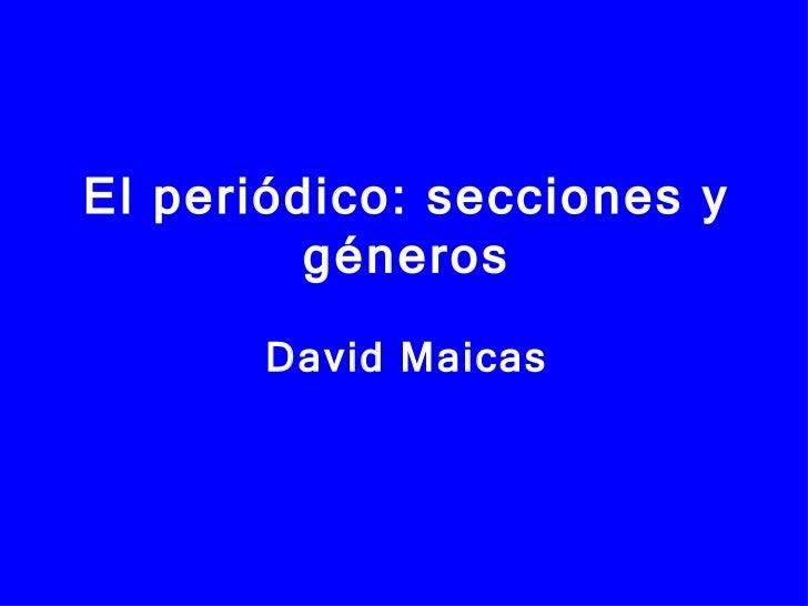 El   periódico: secciones y géneros David Maicas