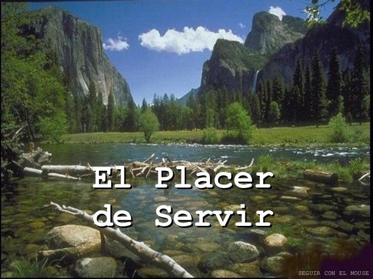 El Placer  de Servir SEGUIR CON EL MOUSE