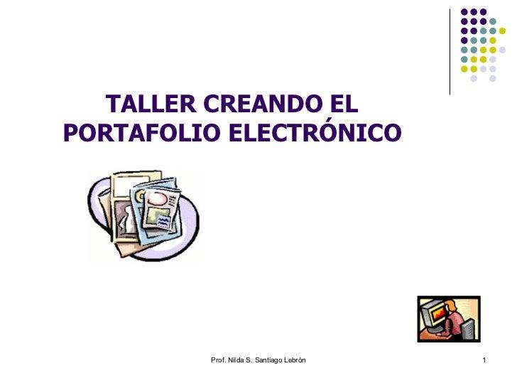 TALLER CREANDO EL PORTAFOLIO ELECTRÓNICO