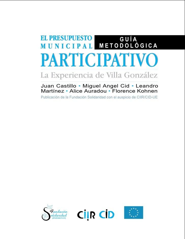 EL PRESUPUESTO                        GUÍA MUNICIPAL                         METODOLÓGICA  PARTICIPATIVO La Experiencia de...