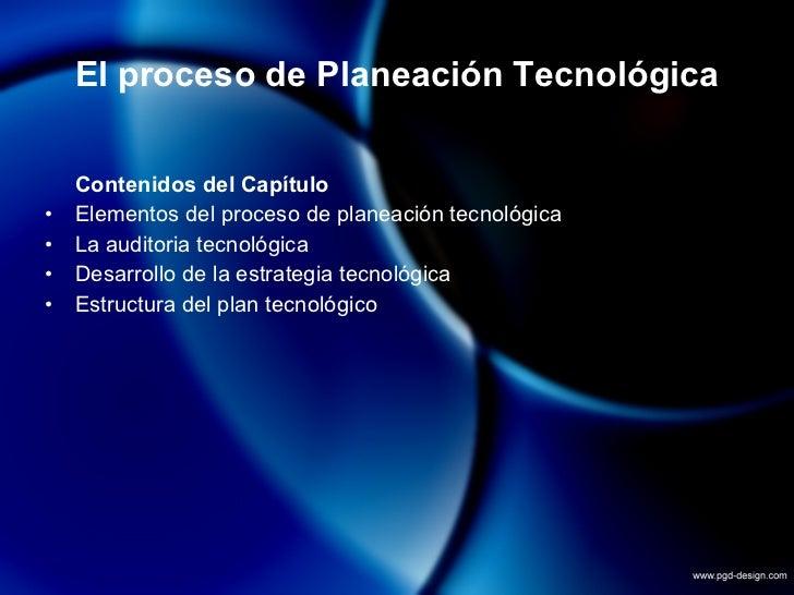 El Proceso De PlaneacióN TecnolóGica